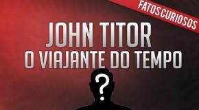 John Titor o viajante do tempo!
